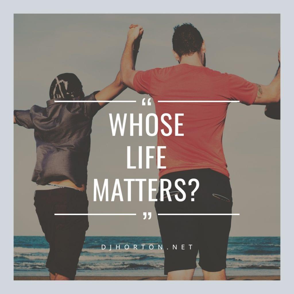 DJHorton_Whose_Life_Matters_1080x1080