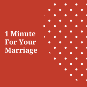 1 minute for your marriage (1)